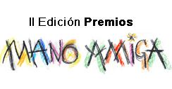 Apertura de la Convocatoria de la II Edición Premios MANO AMIGA